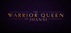 The Warrior Queen of Jhansi - Official Trailer